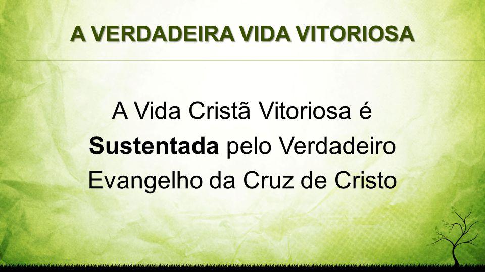 A VERDADEIRA VIDA VITORIOSA