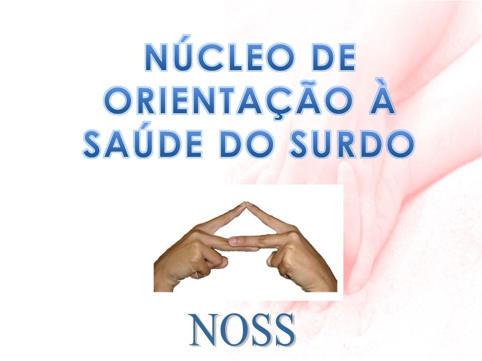 NÚCLEO DE ORIENTAÇÃO À SAÚDE DO SURDO