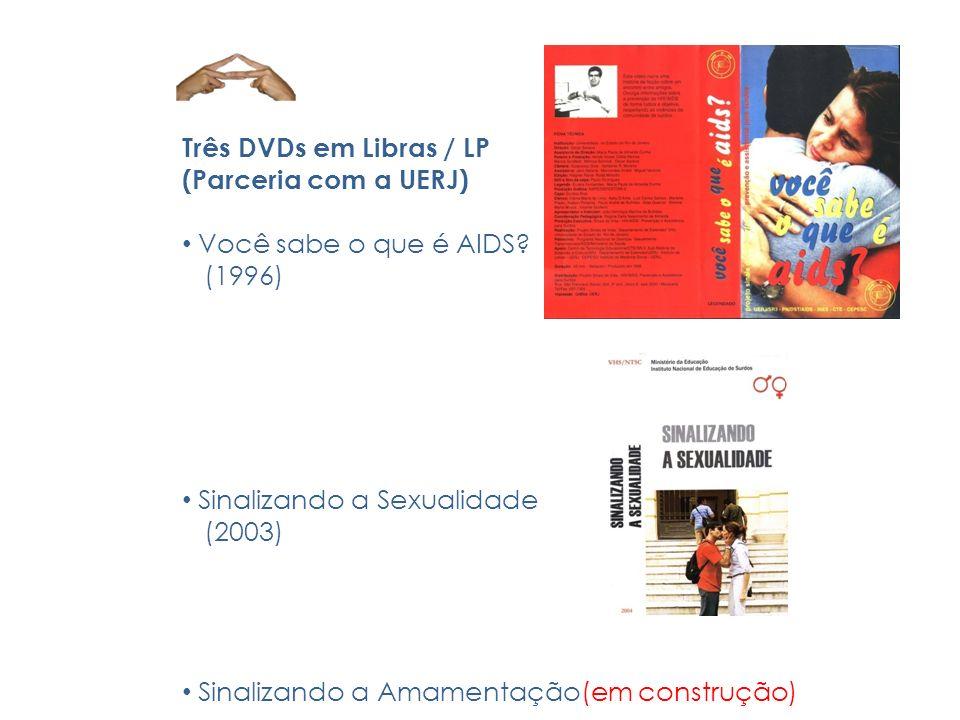 Três DVDs em Libras / LP (Parceria com a UERJ)