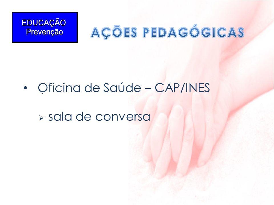 Oficina de Saúde – CAP/INES