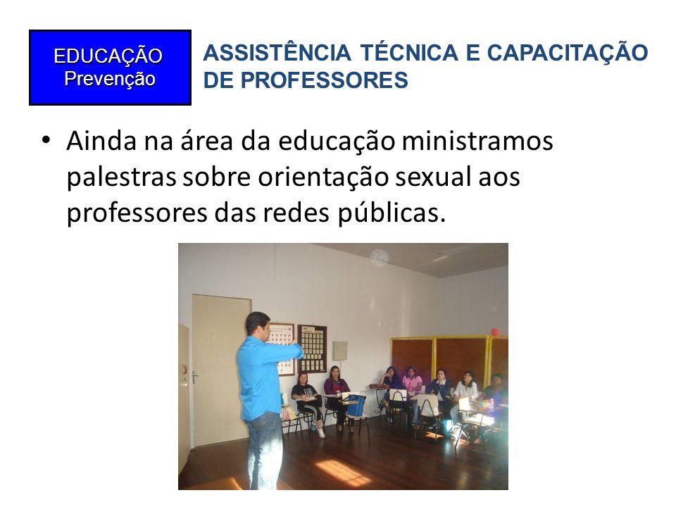 EDUCAÇÃOPrevenção. ASSISTÊNCIA TÉCNICA E CAPACITAÇÃO. DE PROFESSORES.
