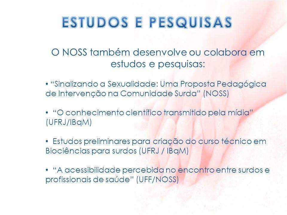 O NOSS também desenvolve ou colabora em estudos e pesquisas: