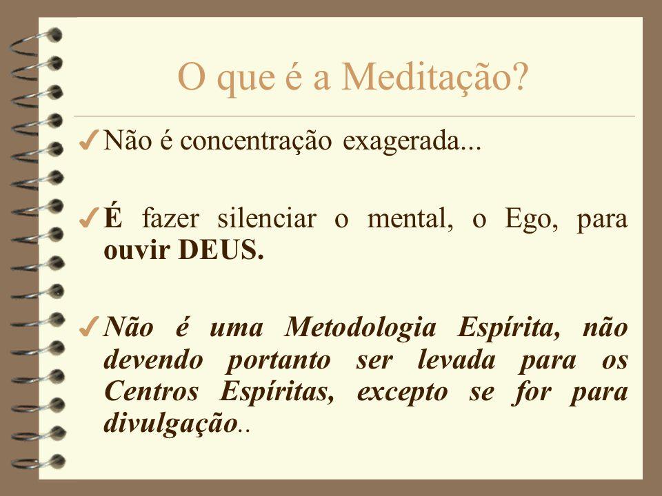 O que é a Meditação Não é concentração exagerada...