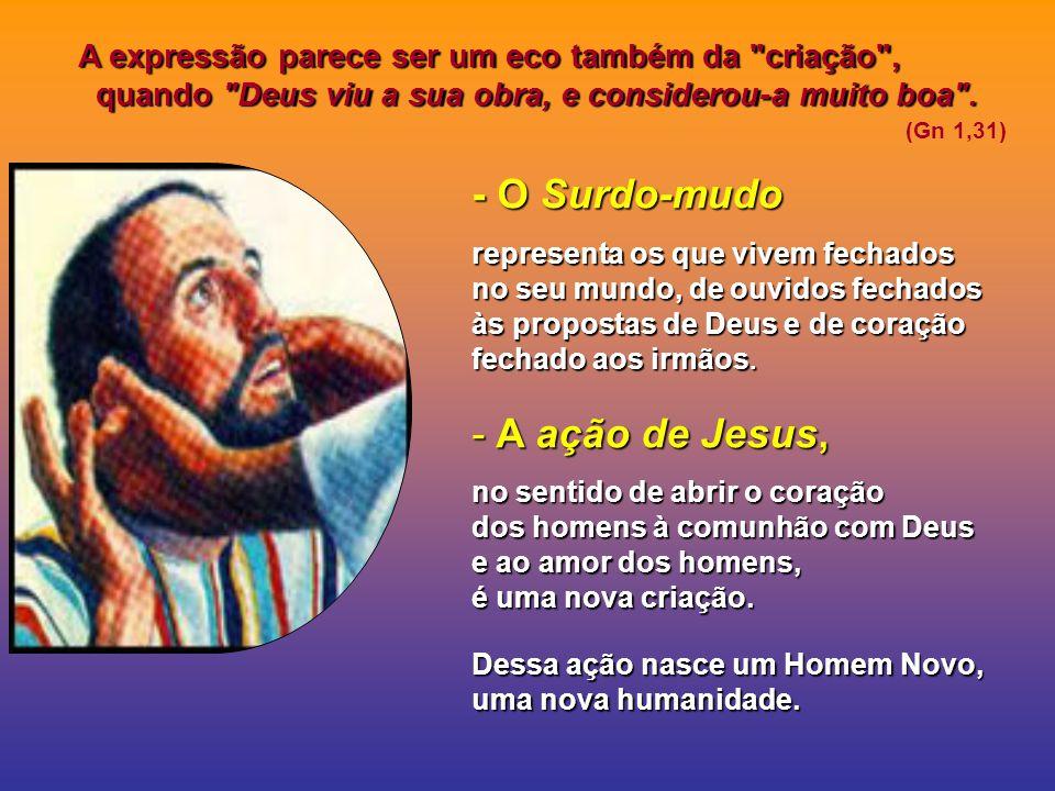 - O Surdo-mudo A ação de Jesus,