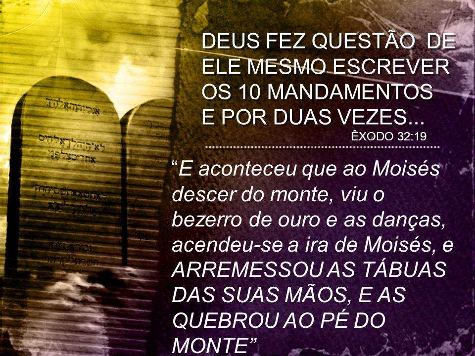 DEUS FEZ QUESTÃO DE ELE MESMO ESCREVER OS 10 MANDAMENTOS