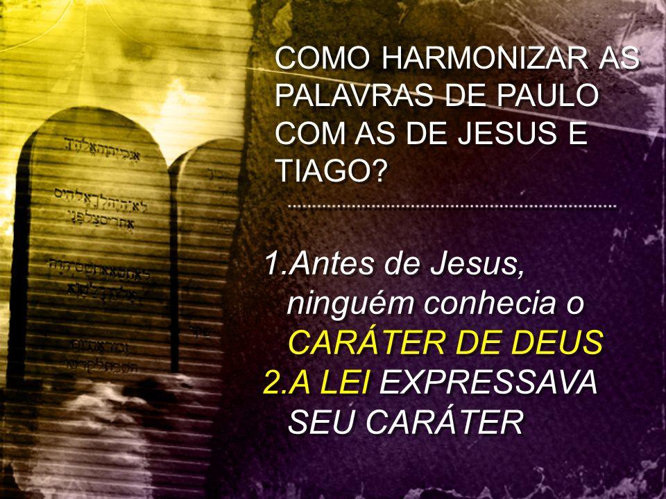 Antes de Jesus, ninguém conhecia o CARÁTER DE DEUS