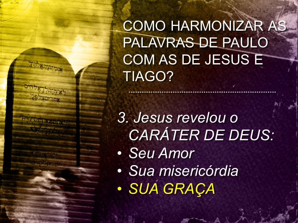 3. Jesus revelou o CARÁTER DE DEUS: Seu Amor Sua misericórdia