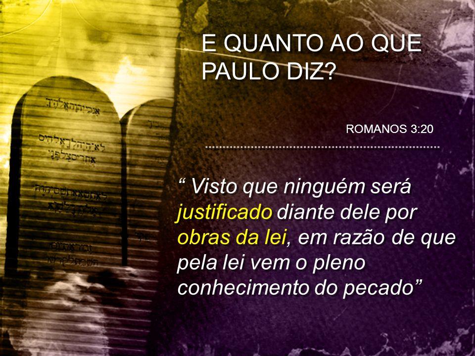E QUANTO AO QUE PAULO DIZ