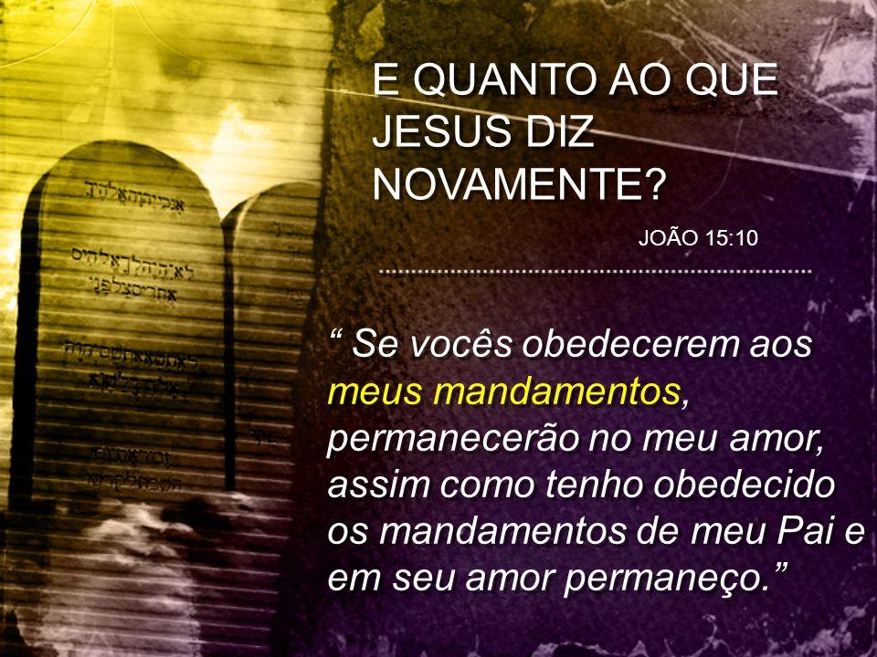 E QUANTO AO QUE JESUS DIZ NOVAMENTE