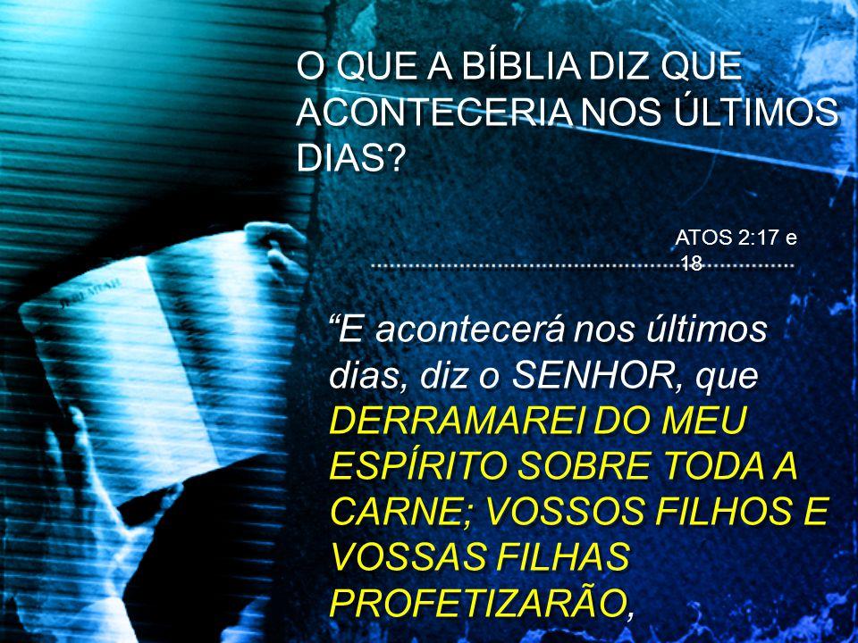 O QUE A BÍBLIA DIZ QUE ACONTECERIA NOS ÚLTIMOS DIAS