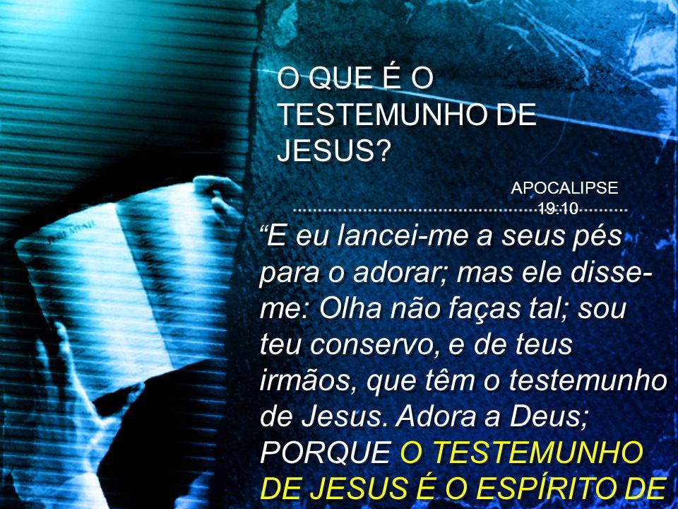 O QUE É O TESTEMUNHO DE JESUS