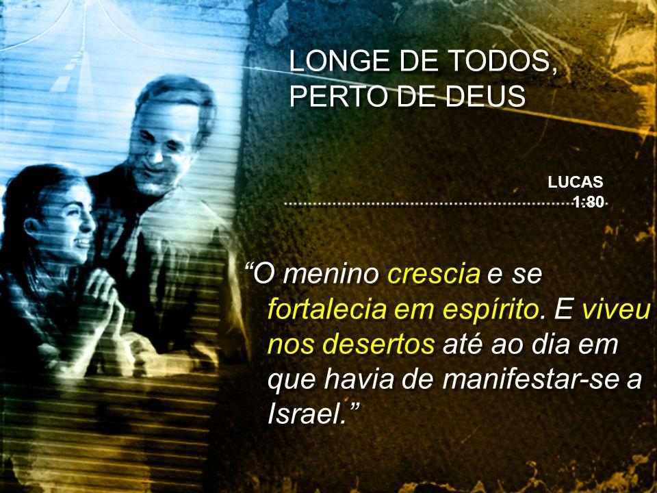 LONGE DE TODOS, PERTO DE DEUS