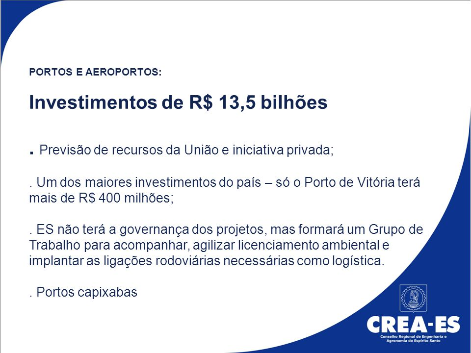 PORTOS E AEROPORTOS: Investimentos de R$ 13,5 bilhões