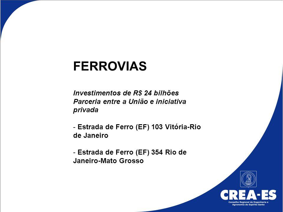 FERROVIAS Investimentos de R$ 24 bilhões