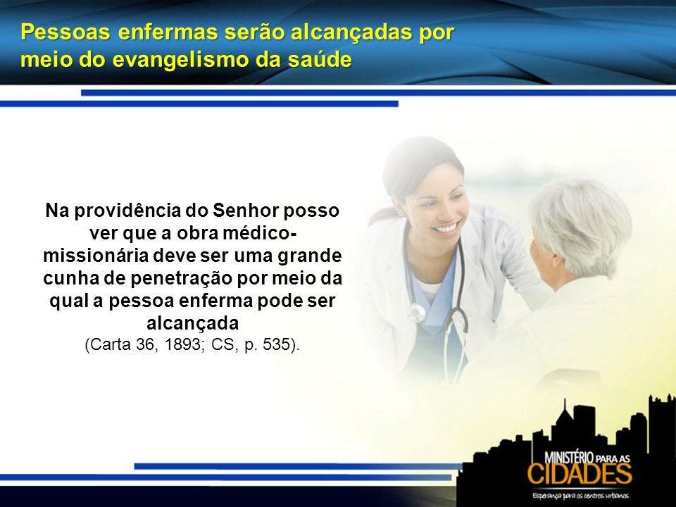 Pessoas enfermas serão alcançadas por meio do evangelismo da saúde