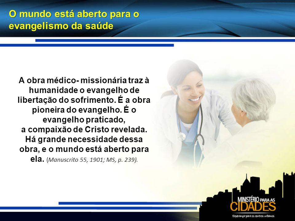 O mundo está aberto para o evangelismo da saúde