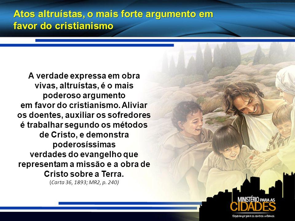 Atos altruístas, o mais forte argumento em favor do cristianismo