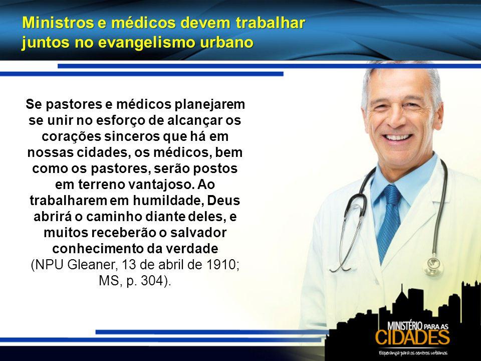 Ministros e médicos devem trabalhar juntos no evangelismo urbano