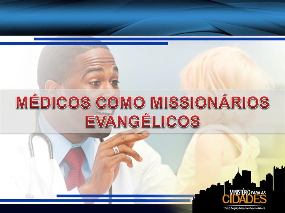 MÉDICOS COMO MISSIONÁRIOS EVANGÉLICOS