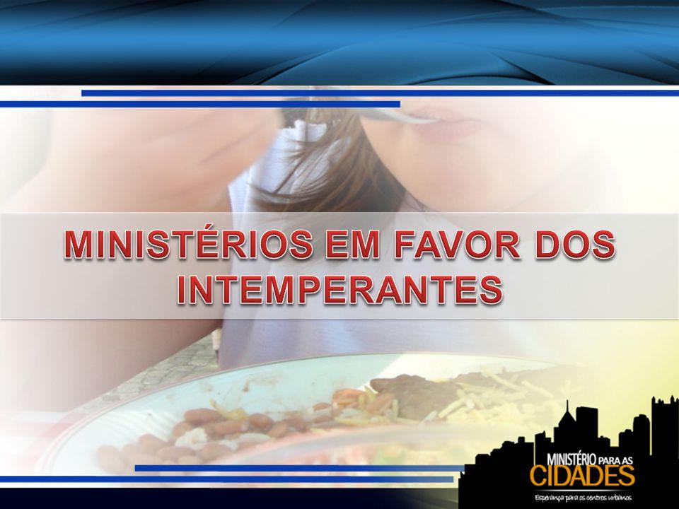 MINISTÉRIOS EM FAVOR DOS INTEMPERANTES
