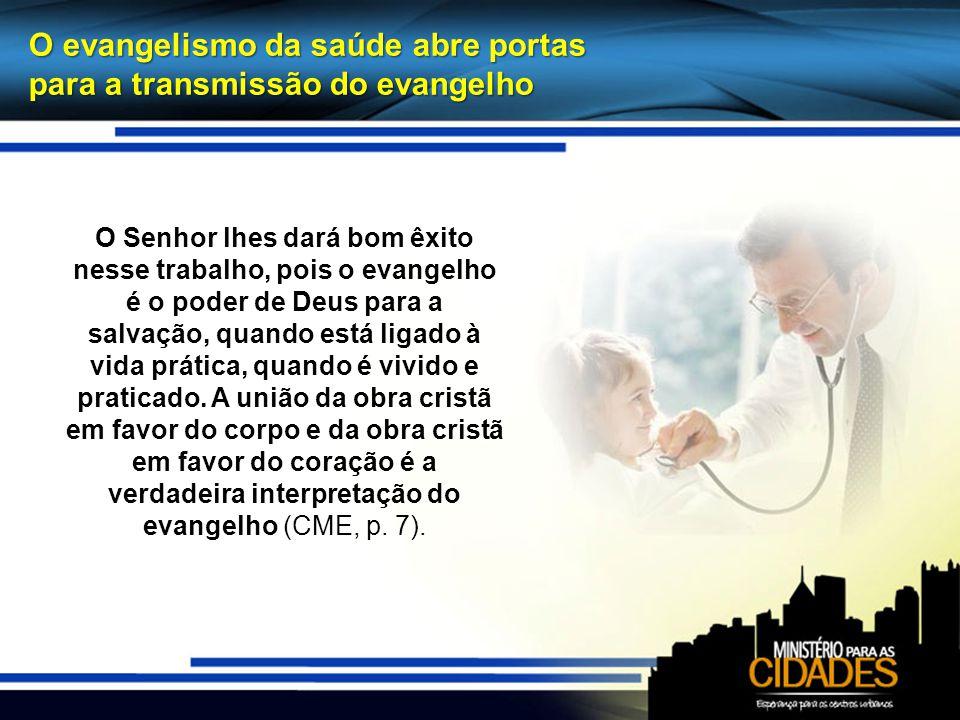 O evangelismo da saúde abre portas para a transmissão do evangelho