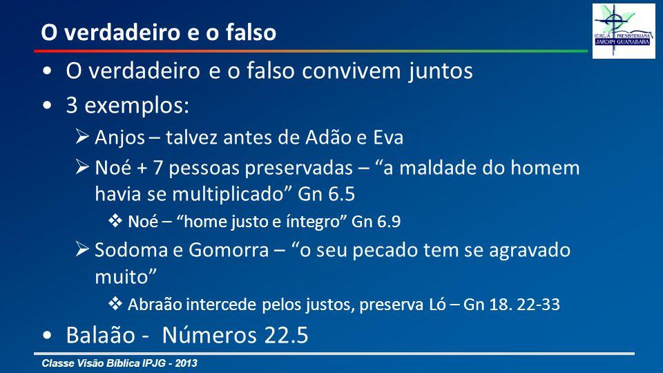 O verdadeiro e o falso convivem juntos 3 exemplos: