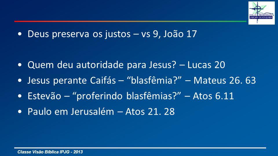 Deus preserva os justos – vs 9, João 17