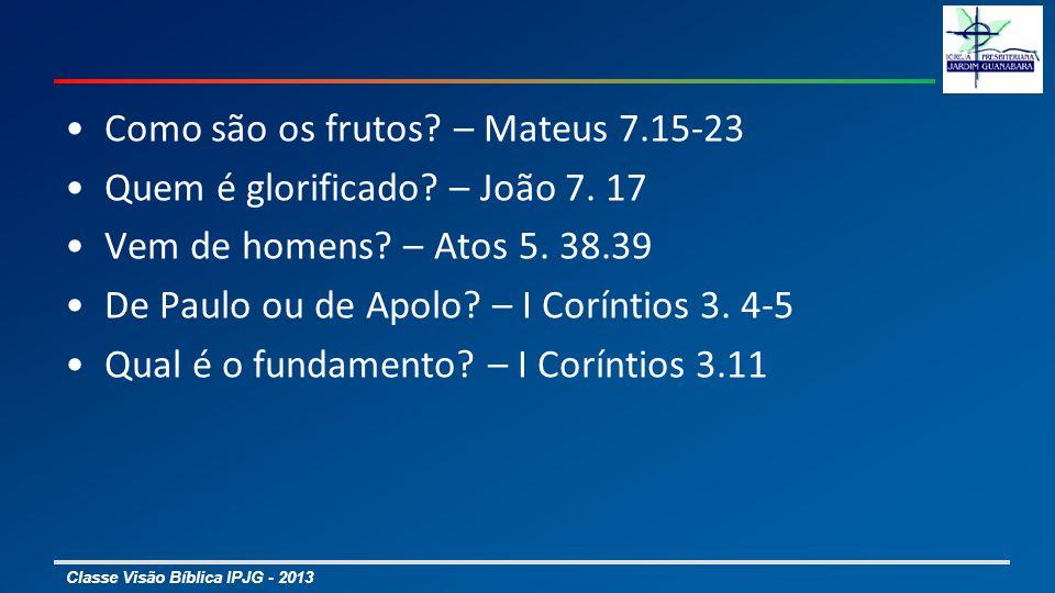 Como são os frutos – Mateus 7.15-23
