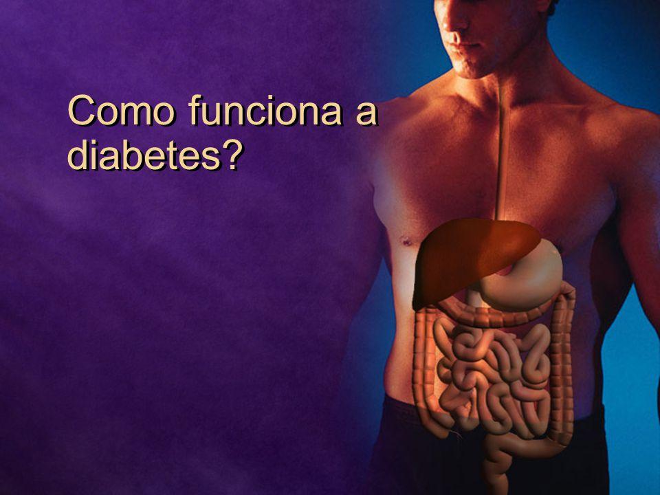 Como funciona a diabetes