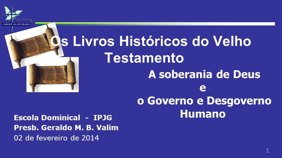 Os Livros Históricos do Velho Testamento o Governo e Desgoverno Humano