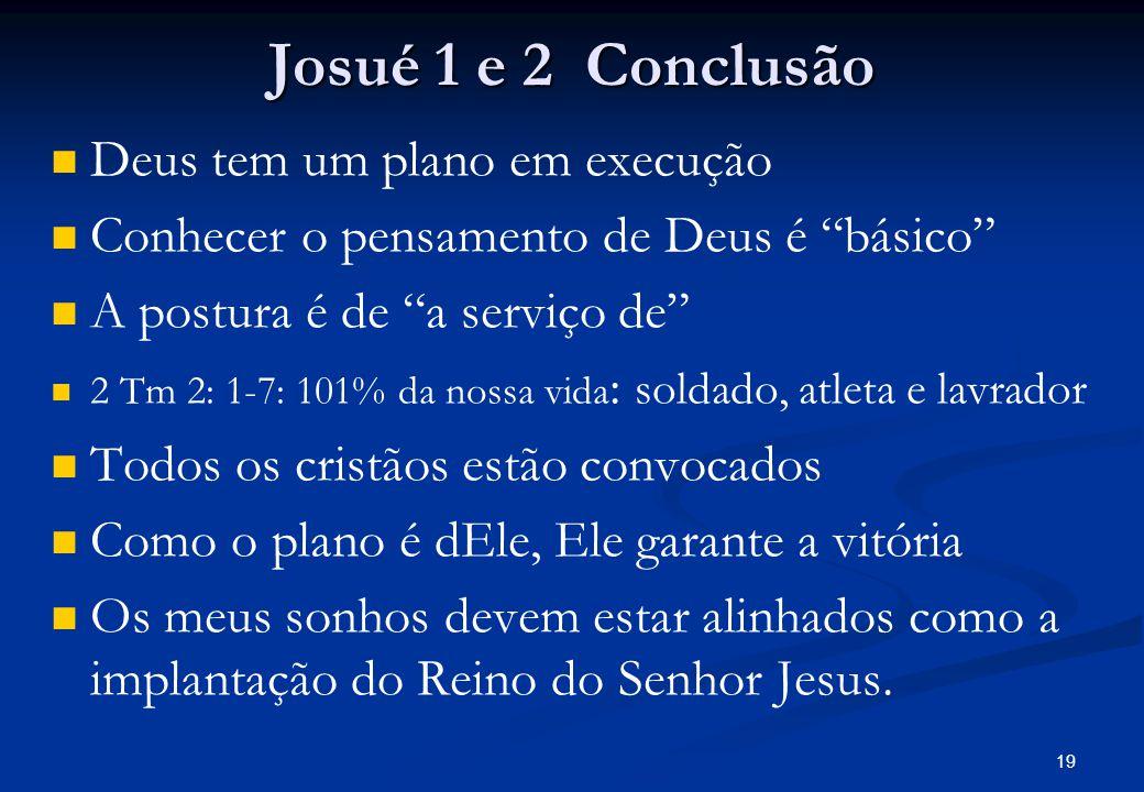Josué 1 e 2 Conclusão Deus tem um plano em execução