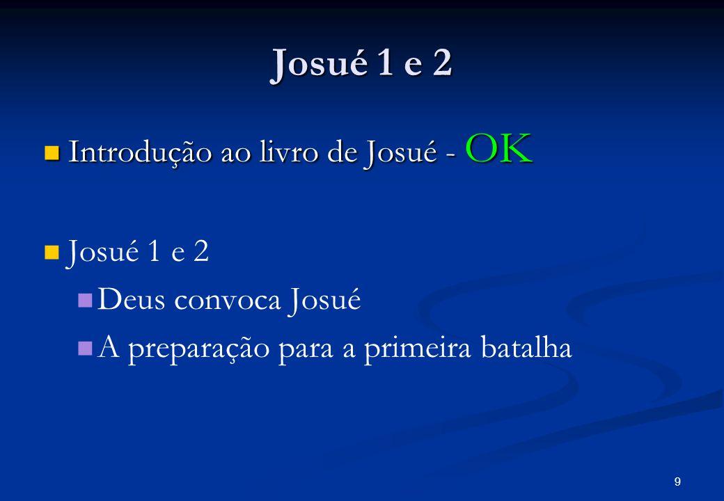 Josué 1 e 2 Introdução ao livro de Josué - OK Josué 1 e 2