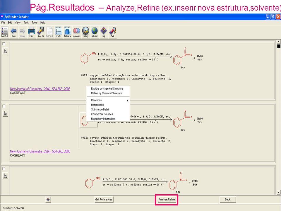 Pág.Resultados – Analyze,Refine (ex.inserir nova estrutura,solvente)