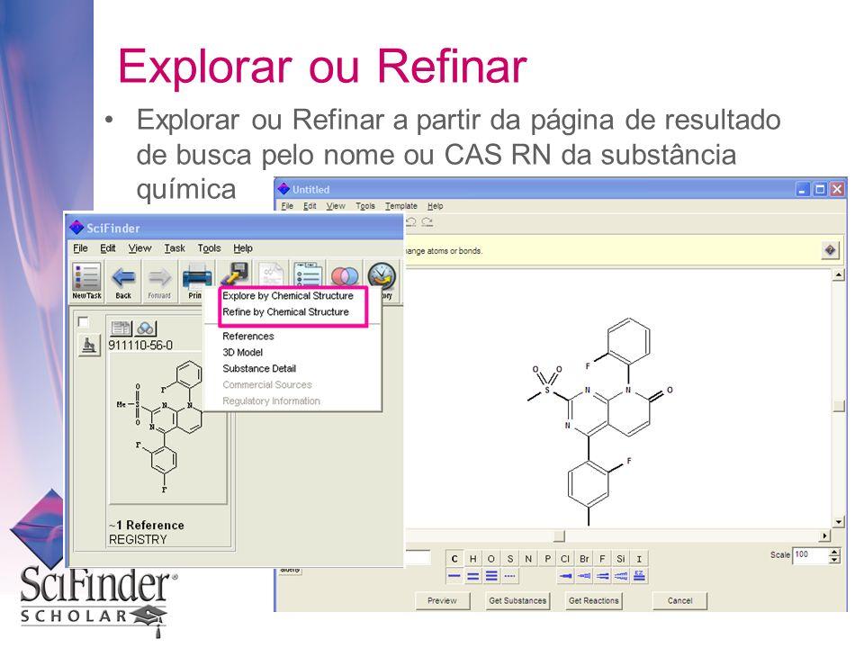 Explorar ou Refinar Explorar ou Refinar a partir da página de resultado de busca pelo nome ou CAS RN da substância química.