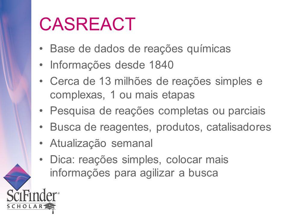 CASREACT Base de dados de reações químicas Informações desde 1840