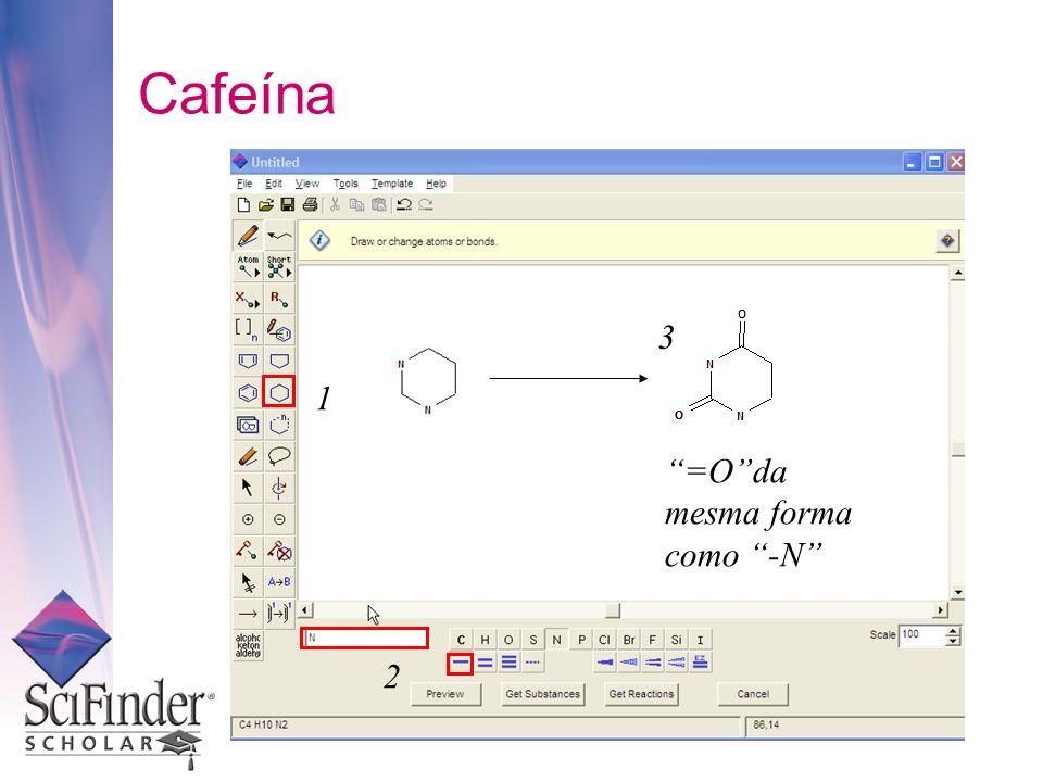 Cafeína 3 1 =O da mesma forma como -N 2