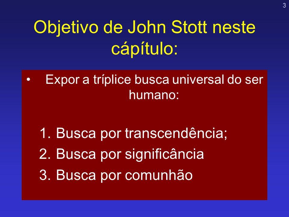 Objetivo de John Stott neste cápítulo: