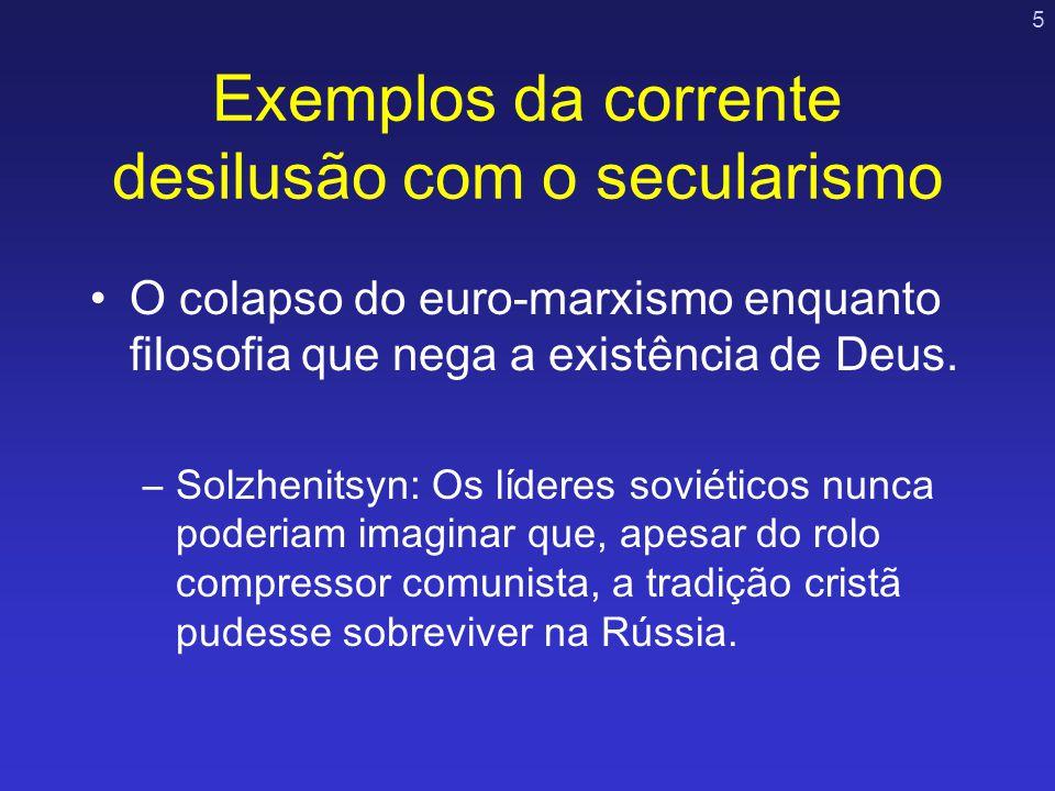 Exemplos da corrente desilusão com o secularismo
