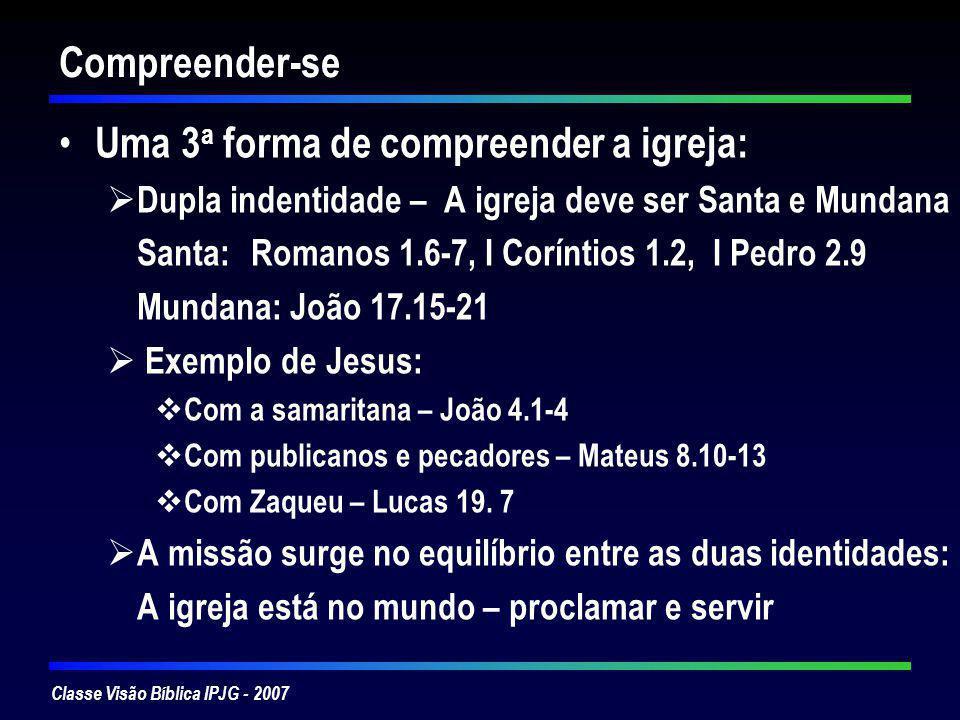Uma 3a forma de compreender a igreja: