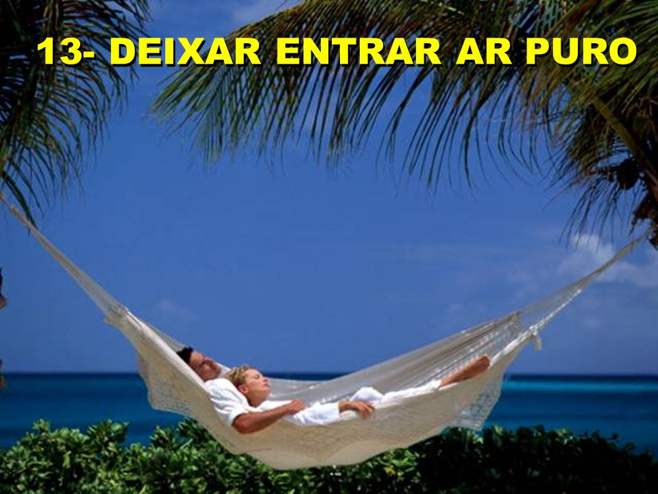 13- DEIXAR ENTRAR AR PURO