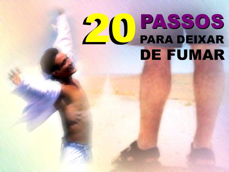 20 PASSOS PARA DEIXAR DE FUMAR