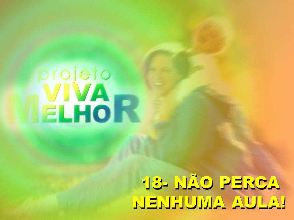 18- NÃO PERCA NENHUMA AULA!