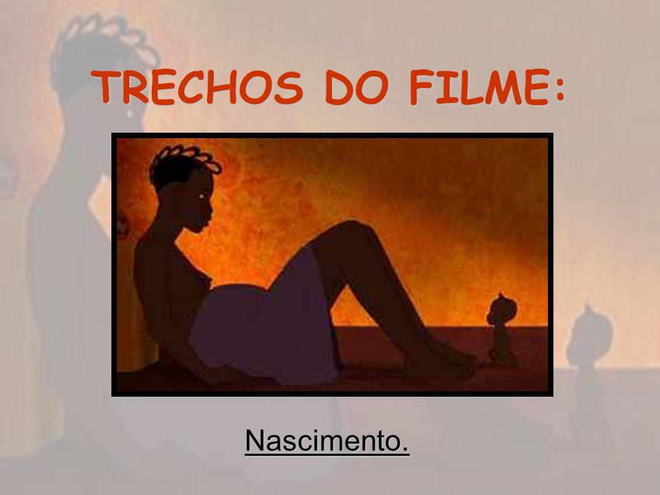 TRECHOS DO FILME: Nascimento.