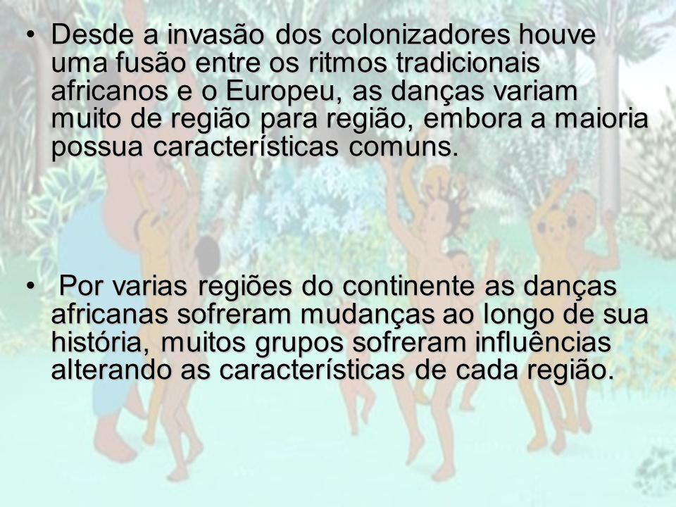 Desde a invasão dos colonizadores houve uma fusão entre os ritmos tradicionais africanos e o Europeu, as danças variam muito de região para região, embora a maioria possua características comuns.