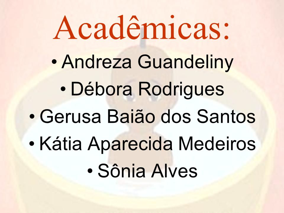 Acadêmicas: Andreza Guandeliny Débora Rodrigues