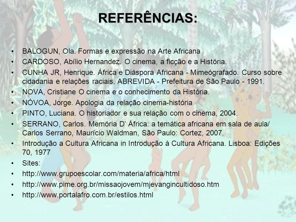 REFERÊNCIAS: BALOGUN, Ola. Formas e expressão na Arte Africana
