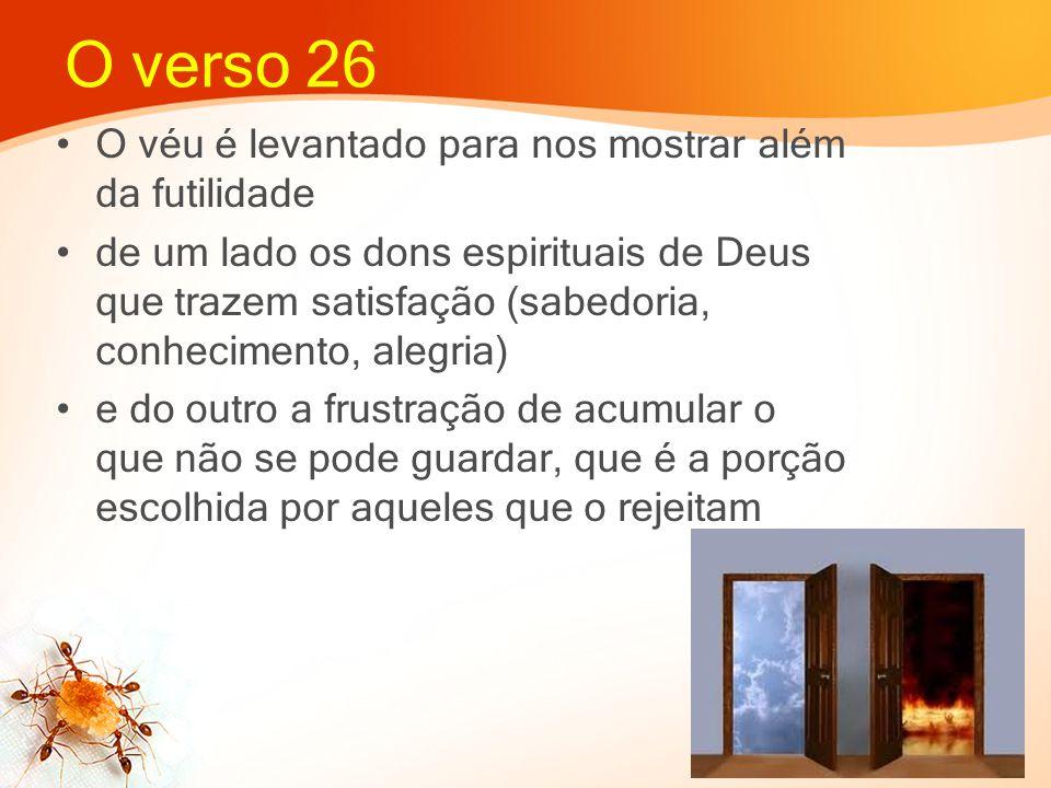 O verso 26 O véu é levantado para nos mostrar além da futilidade