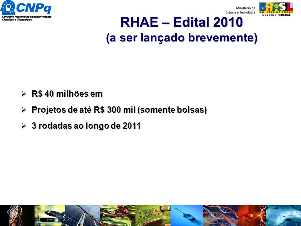 RHAE – Edital 2010 (a ser lançado brevemente)