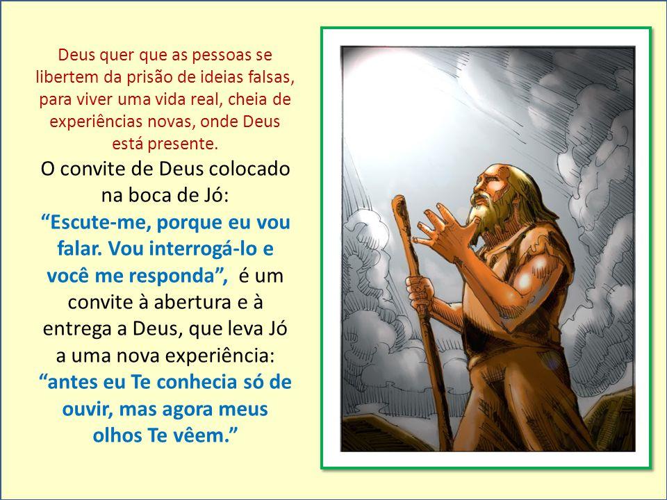 O convite de Deus colocado na boca de Jó: