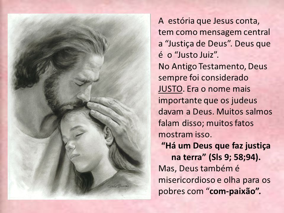 Há um Deus que faz justiça na terra (Sls 9; 58;94).